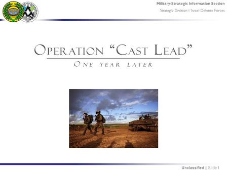 Military-Strategic Information Section Strategic Division // Israel Defense Forces Unclassified || Slide 1.