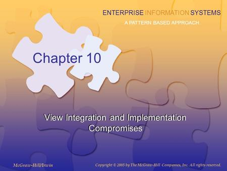McGraw-Hill/Irwin Copyright © 2005 by The McGraw-Hill Companies, Inc. All rights reserved. ENTERPRISE INFORMATION SYSTEMS A PATTERN BASED APPROACH Chapter.