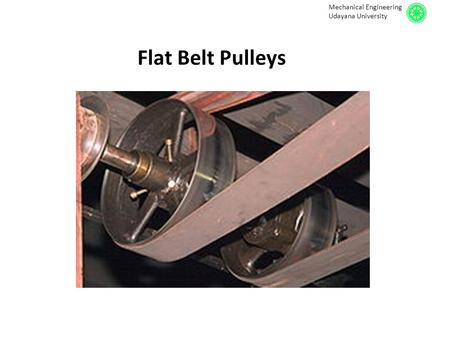 Mechanical Engineering Udayana University Flat Belt Pulleys.