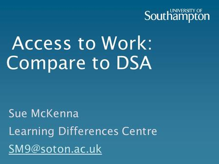Access to Work: Compare to DSA Sue McKenna Learning Differences Centre