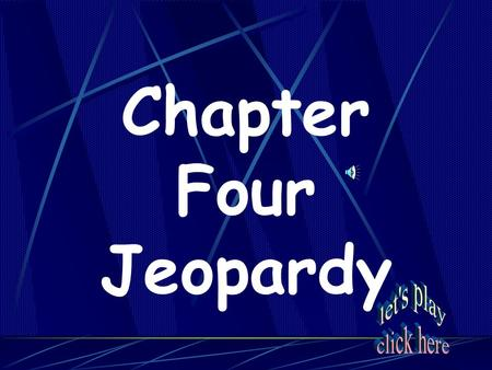 "Chapter Four Jeopardy Maps Squared Crazy Cats All 'Bout Farming ""Wanna Fight"" _______ Show me the Money Things that Rhyme with Orange 20 40 60 80 100."