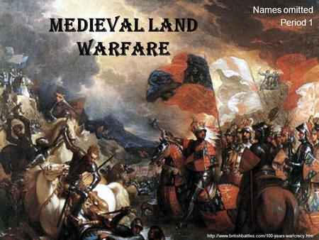 Medieval Land Warfare Names omitted Period 1