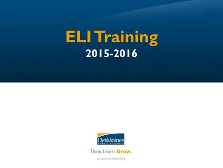 ELI Training 2015-2016. Outcomes Understand Chapter 62 Requirements  SECTION 1 (<strong>Slides</strong> 3-12) Understand the purpose of Universal Screening and Progress.