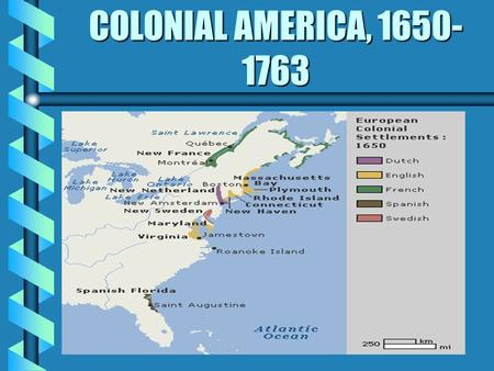 1650-1763 Transatlantic trade and labor systems in the American colonies?