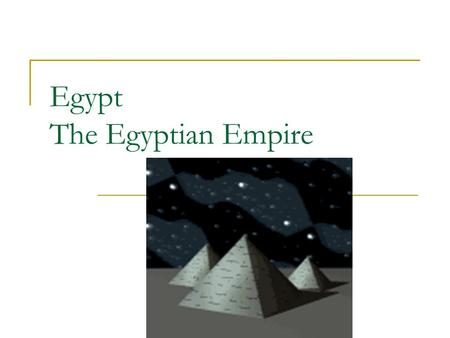 Egypt The Egyptian Empire. As a result, Egypt became rich! Dams and waterways were added as well as more farmland. A canal was Built to connect Nile and.