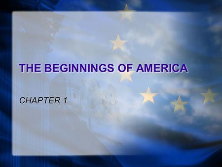 THE BEGINNINGS OF AMERICA CHAPTER 1. Columbus and America Christopher Columbus Enterprise of the Indies Finally won support from Spanish Monarchs Isabella.