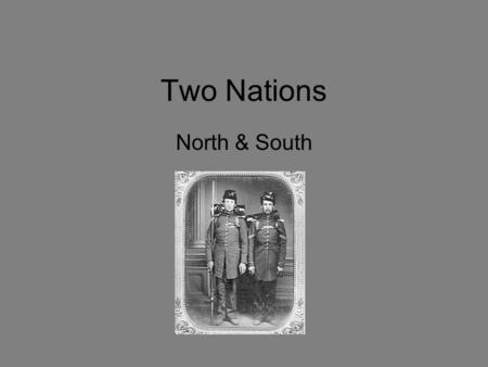 Two Nations North & South. Setting the Scene Starting in 1861 states clashed in a brutal conflict called the Civil War. The outcome would determine whether.