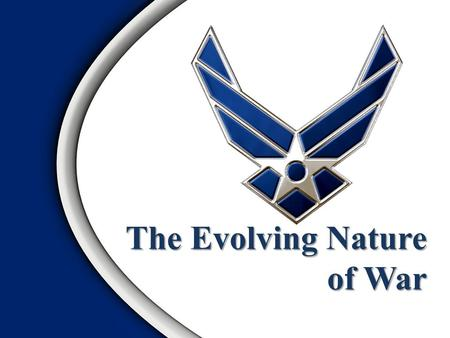 The Evolving Nature of War. The Evolution of War Winning World War IV The Importance of AdaptingOverview.