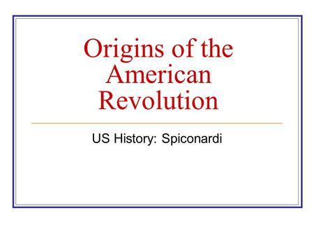 Origins of the American Revolution