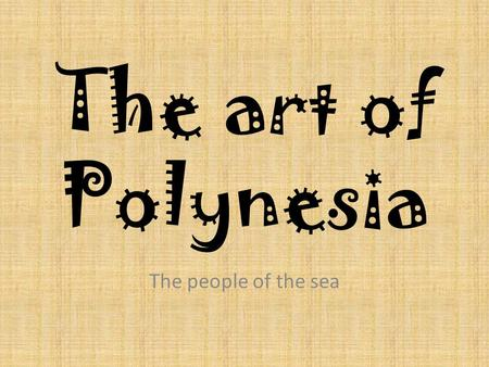 The art of Polynesia The people of the sea. The migration path of the Polynesians.