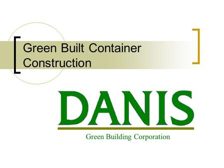 Green Built Container Construction Green Building Corporation.