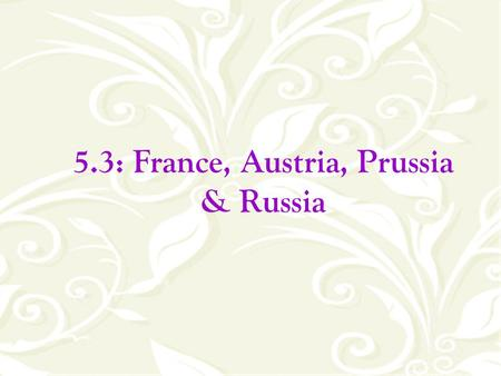 austria prussia and russia rise to A summary of the rise of the nation-state in 's nations and states poland could not defeat its powerful neighbors austria, prussia.