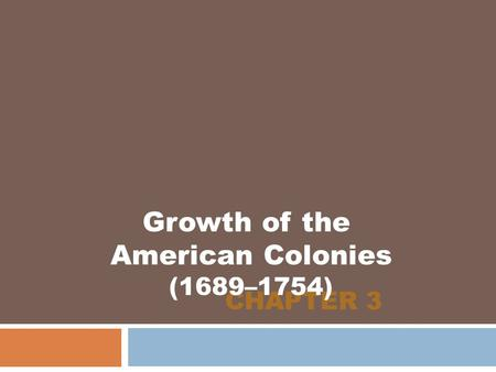 Growth of the American Colonies (1689–1754)