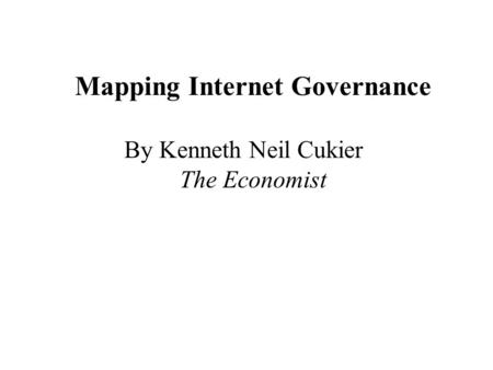 Mapping Internet Governance By Kenneth Neil Cukier The Economist.