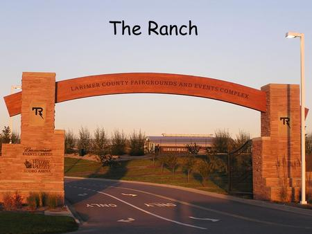 The Ranch. In 1912, fairgrounds were developed on six acres adjacent to the Big Thompson River and just south of downtown Loveland. The site was a former.