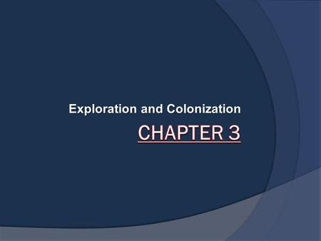 Exploration and Colonization.  King Ferdinand and Queen Isabella financed Columbus' voyage in search of a shorter route to Asia.  Columbus set sail.