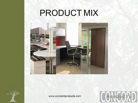 Www.concordproducts.com PRODUCT MIX. www.concordproducts.com Founded in 1968 Concord Products Inc ™, helps individuals and organizations around the country.