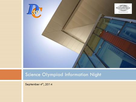 September 4 th, 2014 Science Olympiad Information Night.