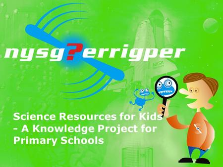 Science Resources for Kids - A Knowledge Project for Primary Schools.