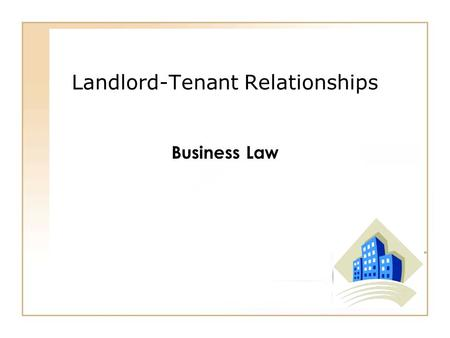 50 - 1 Landlord-Tenant Relationships Business Law.