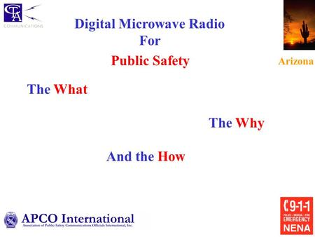 Digital Microwave Radio For Arizona The What The Why And the How Public Safety.