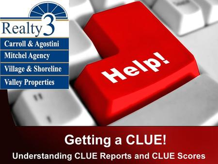 Getting a CLUE! Understanding CLUE Reports and CLUE Scores.