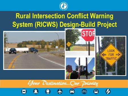 Rural Intersection Conflict Warning System (RICWS) Design-Build Project.