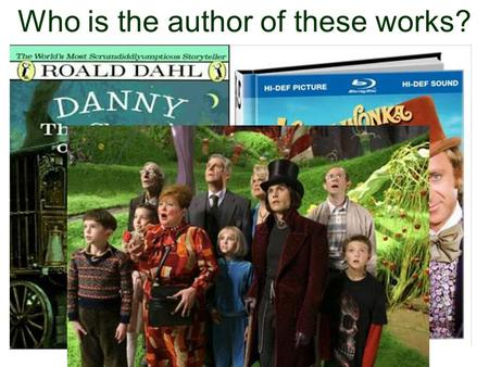 about roald dahl davis s e ppt who is the author of these works roald dahl and his works danny the