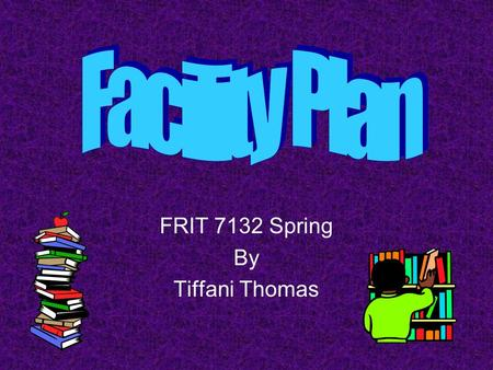 FRIT 7132 Spring By Tiffani Thomas. Written description of facility Banks County Elementary School located in Homer, GA located northeast of Gainesville,