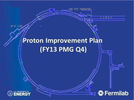 Proton Improvement Plan (FY13 PMG Q4). William Pellico, Fermilab PMG, Nov 27 2013 2 PIP FY13 Q4 Summary Task Highlights Budget and Labor Review Summary.
