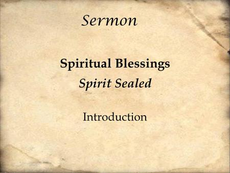Sermon Spiritual Blessings Spirit Sealed Introduction.
