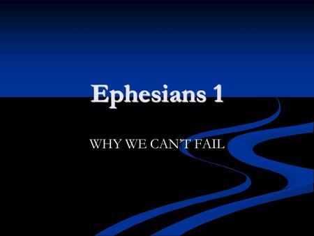 Ephesians 1 WHY WE CAN'T FAIL. EPIC FAIL being exceptionally bad at something being exceptionally bad at something the glorious lack of success the glorious.