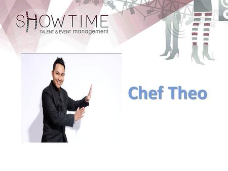 Chef Theo. Personal Profile As a Professional Hotelier with experiences more than 12 years in industry, specialized in Food & Beverages Operational in.