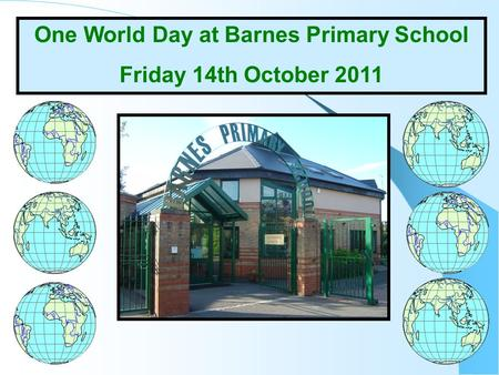 One World Day at Barnes Primary School Friday 14th October 2011.