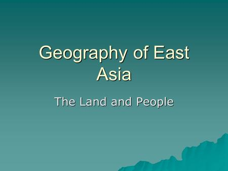 Geography of East Asia The Land and People. Map of Asia.