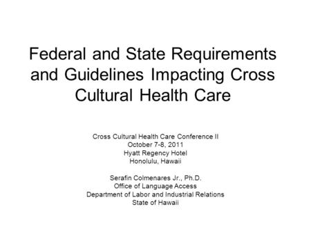 Cross Cultural Health Care Conference II October 7-8, 2011