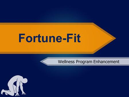 Fortune-Fit Wellness Program Enhancement. Healthcare Bill Passes!