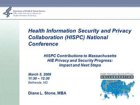 1 Health Information Security and Privacy Collaboration (HISPC) National Conference HISPC Contributions to Massachusetts HIE Privacy and Security Progress:
