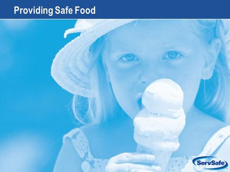 Providing Safe Food. Foodborne Illness Illness carried or transmitted to people by food Foodborne-Illness Outbreak Incident in which two or more people.