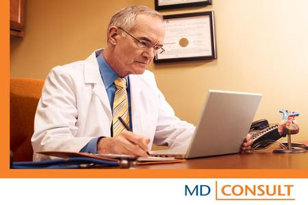 MD Consult combines the in-depth content of leading books, journals and review articles with the succinct evidence-based point-of-care content of First.