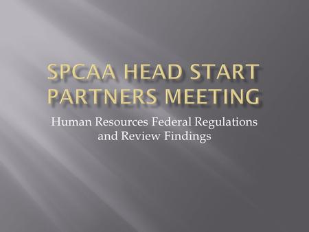 Human Resources Federal Regulations and Review Findings.