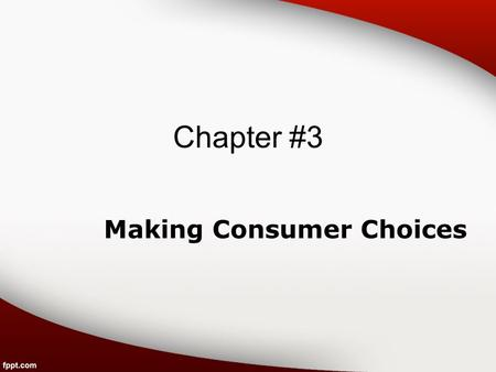 Chapter #3 Making Consumer Choices. Health Consumer Anyone who purchases or uses health products or services.