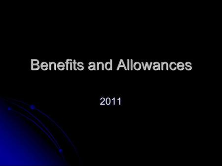 Benefits and Allowances 2011. Types of allowance Income related – includes, job seekers, income support, child benefit, tax & housing allowances Income.