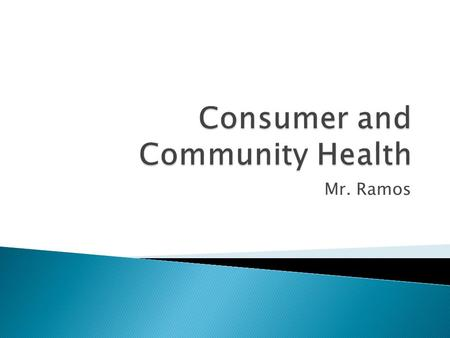 Mr. Ramos.  Objectives: ◦ Identify types of health care facilities. ◦ Explain how to select health care providers and insurance. ◦ Discuss issues that.