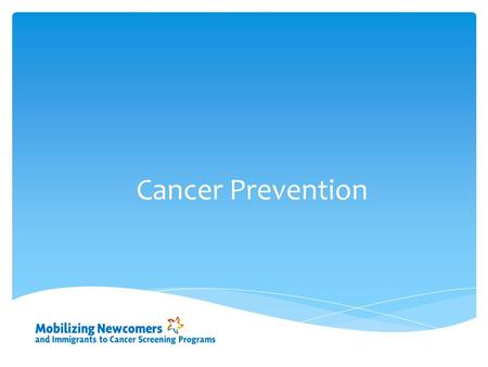 Cancer Prevention. Family Gender Age Risk Factors You Cannot Change.