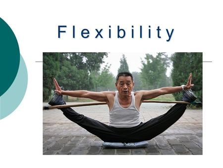 F l e x i b i l i t y. What is Flexibility?  Flexibility refers to a joint's ability to move through its full range of motion.  Range of Motion refers.