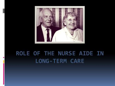 ROLE OF THE NURSE AIDE IN LONG-TERM CARE. Settings where the CNA may work Acute or subacute care (Hospitals and surgical centers) Outpatient Care Rehabilitation.