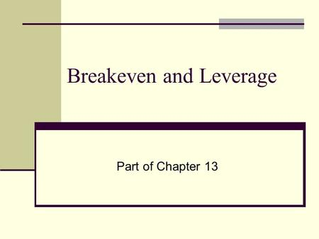 Breakeven and Leverage