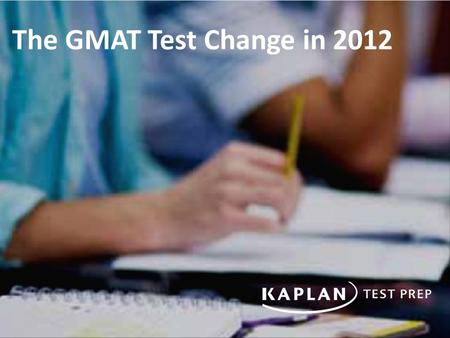 The GMAT Test Change in 2012. Quantitative Section Questions: 37 multiple choice questions Time: 75 minutes Question Types: Problem Solving, Data Sufficiency.