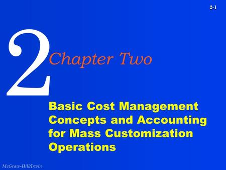2 Chapter Two Basic Cost Management Concepts and Accounting for Mass Customization Operations.